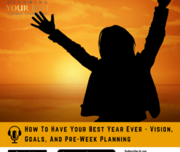 How To Have Your Best Year Ever - Vision, Goals, And Pre-Week Planning-social media-800x800