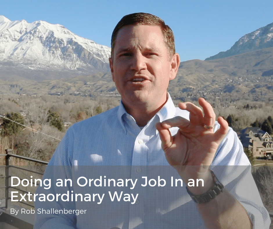 Doing an Ordinary Job In an Extraordinary Way