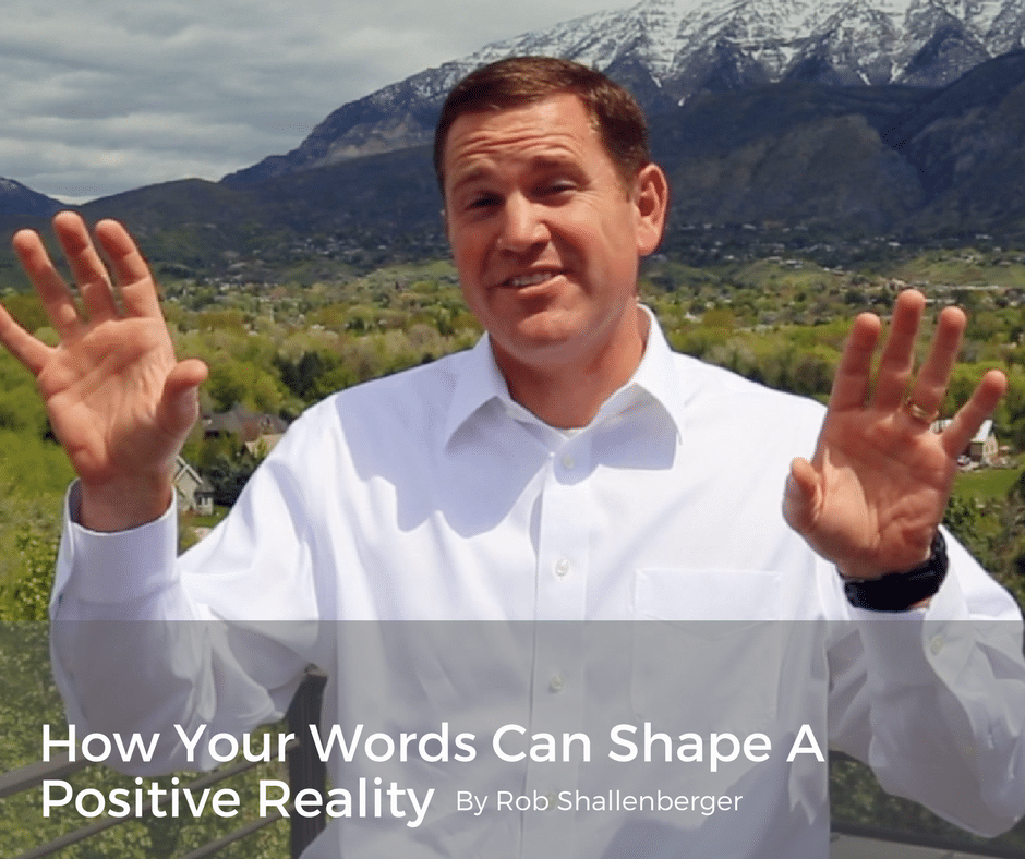How Your Words Can Shape A Positive Reality