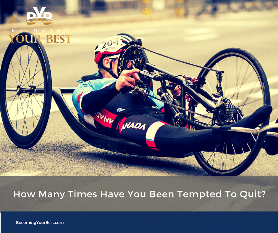 How Many Times Have You Been Tempted To Quit?