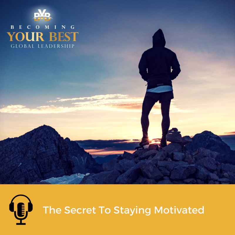 The Secret To Staying Motivated
