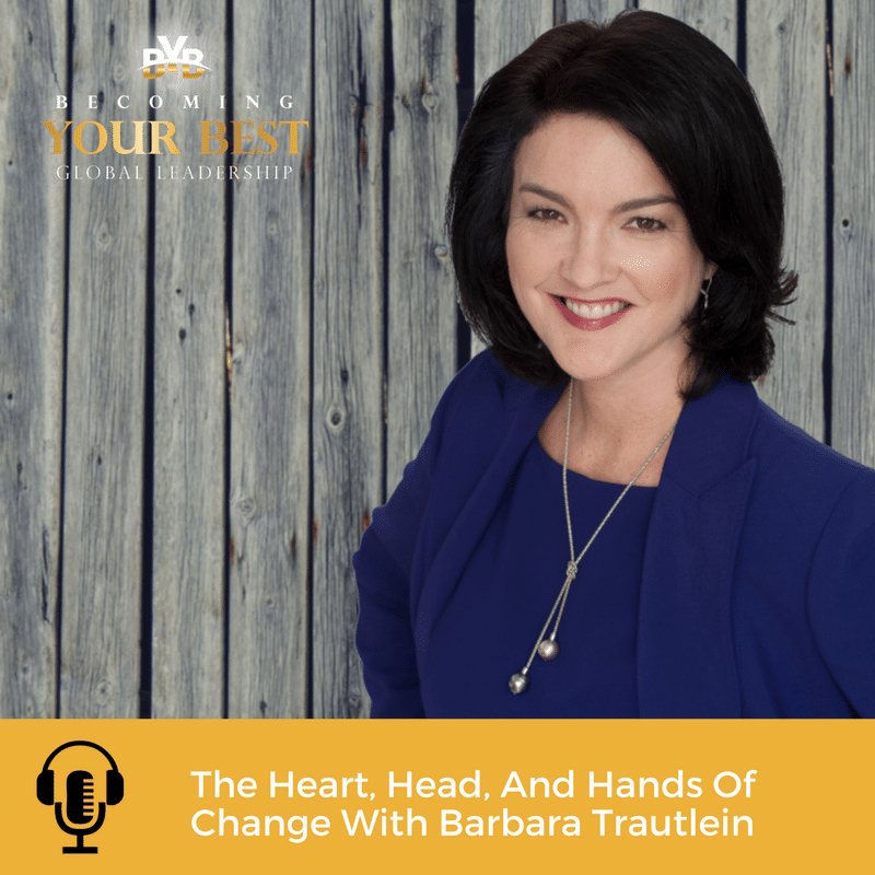 The Heart, Head, And Hands Of Change with Barbara Trautlein