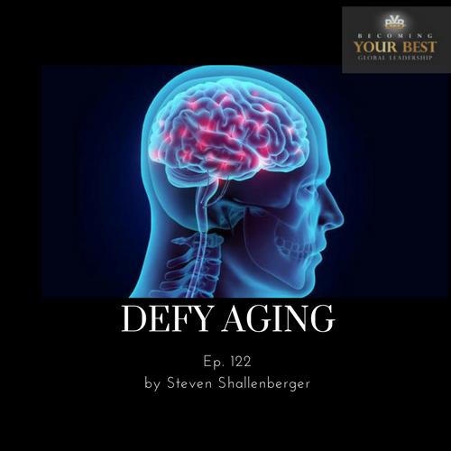 Ep. 122 – Defy Aging
