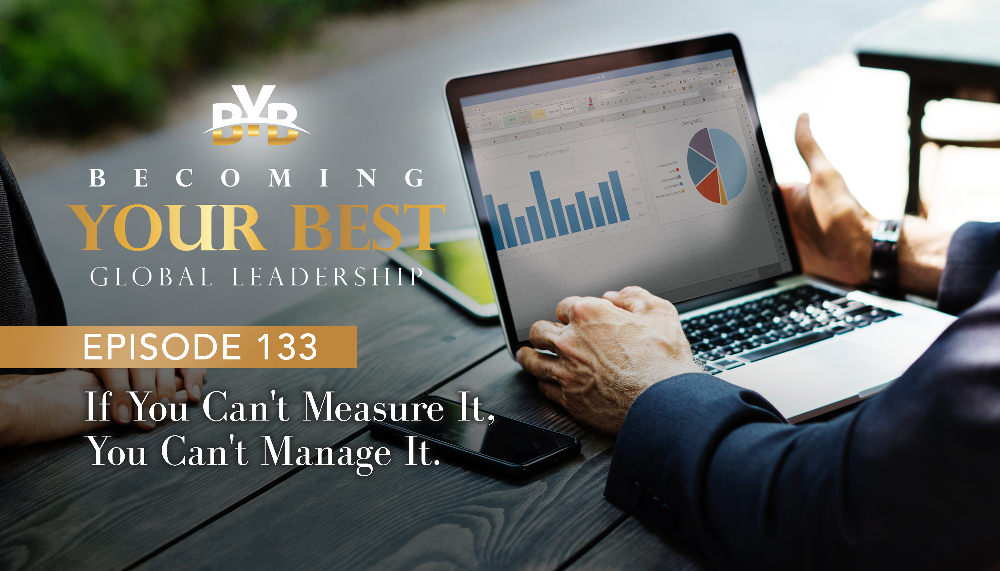 Ep. 133 – If You Can't Measure It, You Can't Manage It