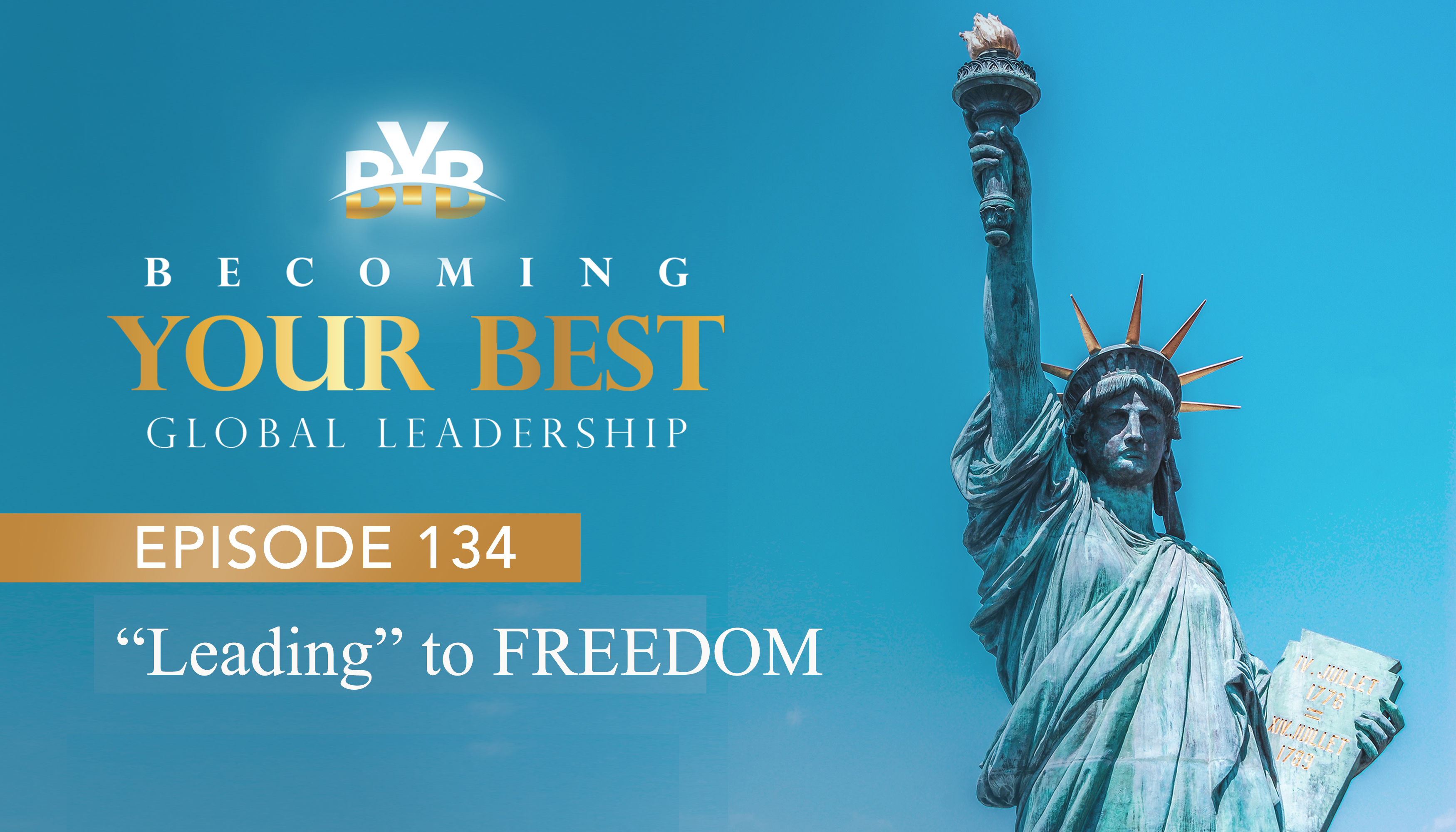 "Ep. 134 – ""Leading"" to FREEDOM"