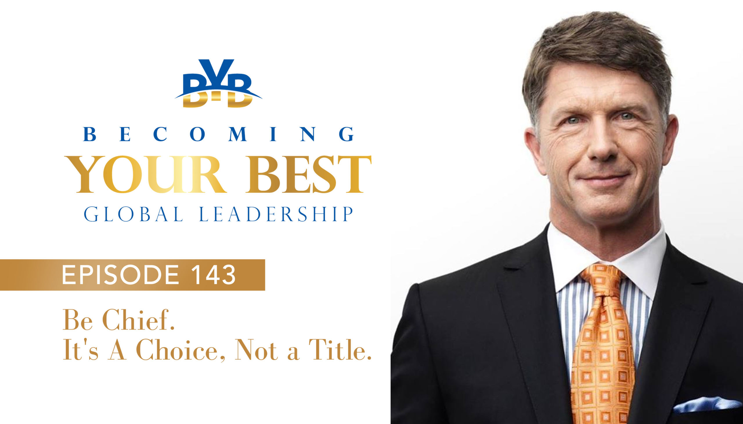 Episode 143 – Be Chief. It's A Choice, Not a Title!