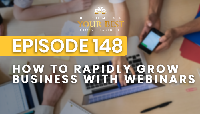 Episode 148 – How To Rapidly Grow Your Business With Webinars