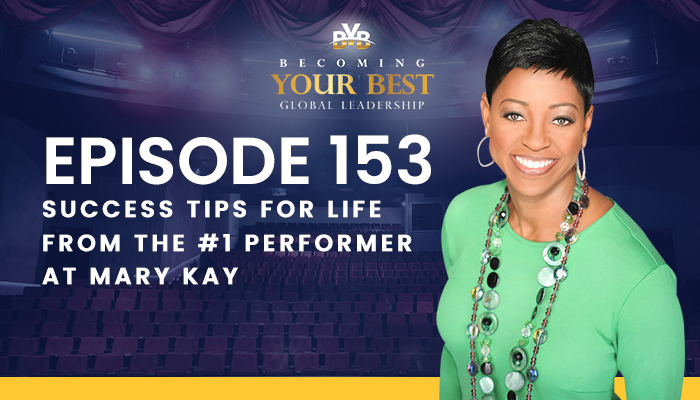 Episode 153 – Success Tips for Life From the #1 Performer at Mary Kay