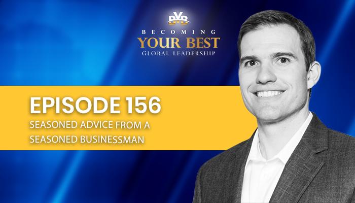 Episode 156 – Seasoned Advice From a Seasoned Businessman