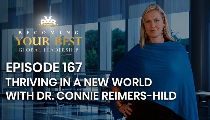 Episode 167 – Thriving in a New World with Dr. Connie Reimers-Hild