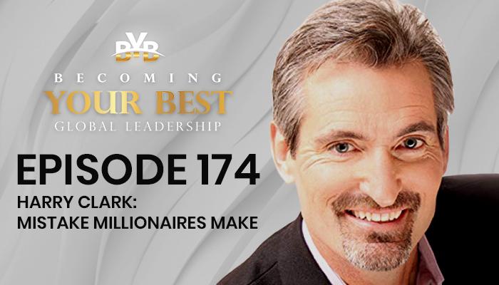 Episode 174 – Harry Clark: Mistakes Millionaires Make