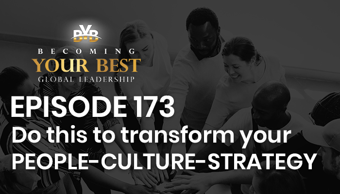 Episode 173 – Do this to transform your people-culture strategy