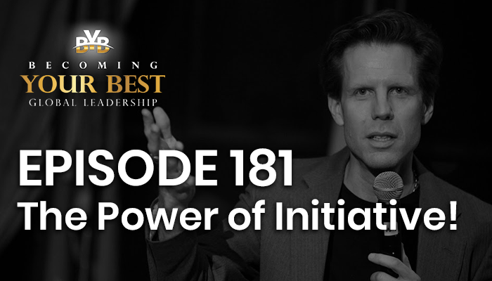 Episode 181 – The Power of Initiative!