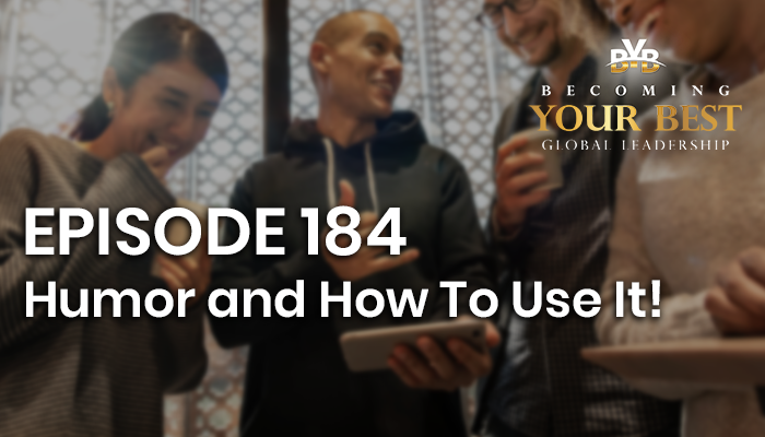 Episode 184 – Humor and How To Use It!