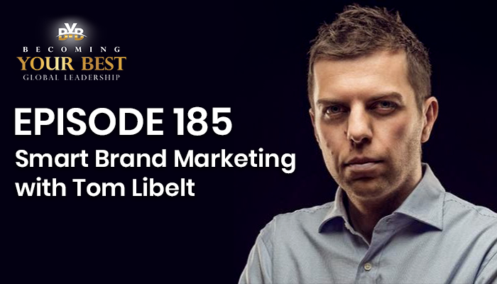 Episode 185 – Smart Brand Marketing with Tom Libelt