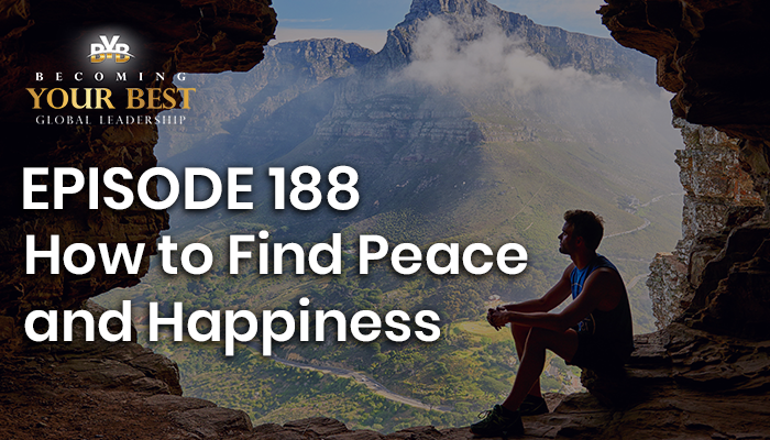 Episode 188 – How to Find Peace and Happiness
