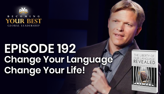Episode 192 – Change Your Language Change Your Life!