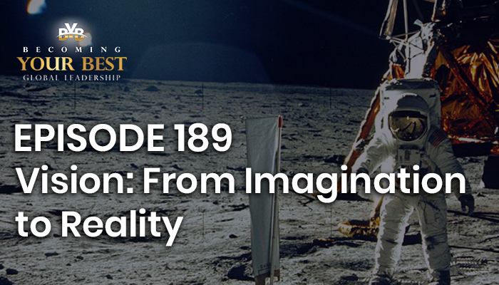 Episode 189 – Vision: From Imagination to Reality