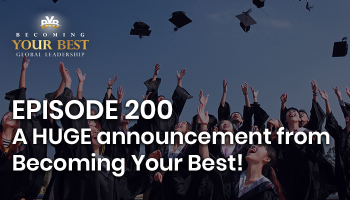 Episode 200 – A HUGE announcement from Becoming Your Best!