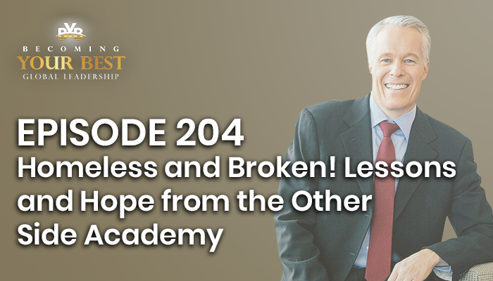 Episode 204 – Homeless and Broken! Lessons and Hope from The Other Side Academy