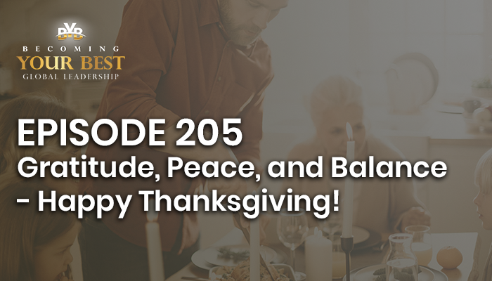 Episode 205 – Gratitude, Peace and Balance – Happy Thanksgiving!
