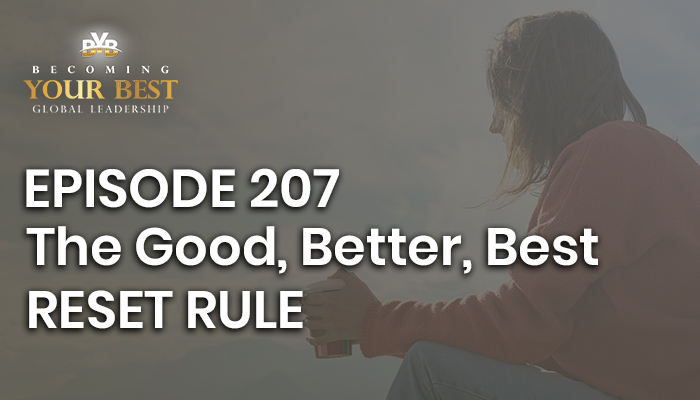 Episode 207 – The Good, Better, Best RESET RULE