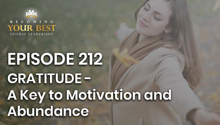 Episode 212 – GRATITUDE a key to motivation and abundance!
