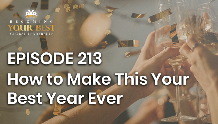 Episode 213 – How to Make This Your Best Year Ever