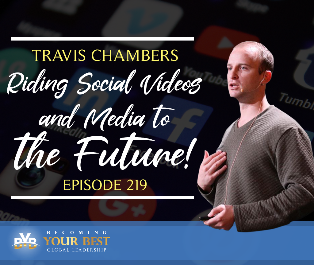 Episode 219 – Riding Social Videos and Media to the Future