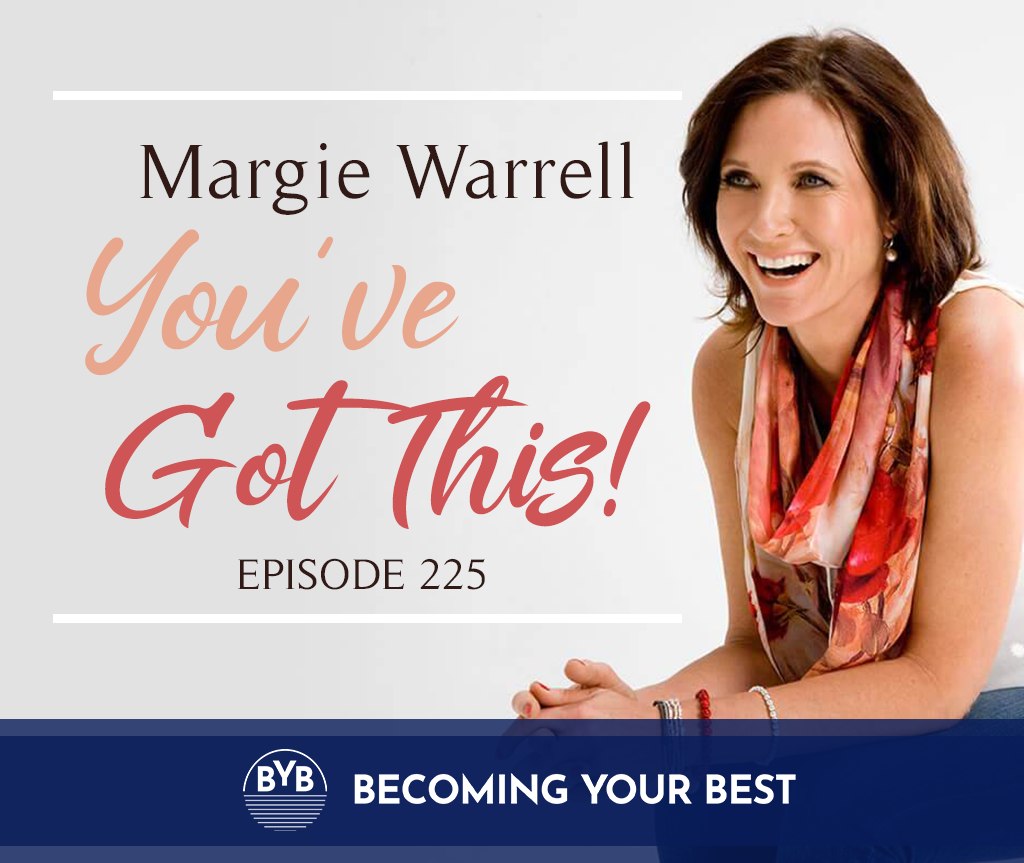 Episode 225 – Margie Warrell: You've got this!