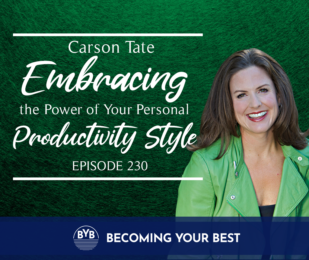 Episode 230 – Carson Tate – Work Simply Embracing the Power of Your Personal Productivity Style