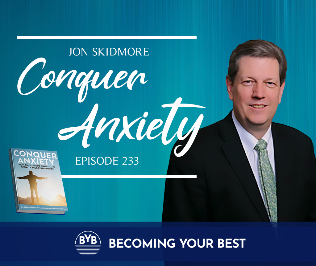 Episode 233 – Conquer Anxiety