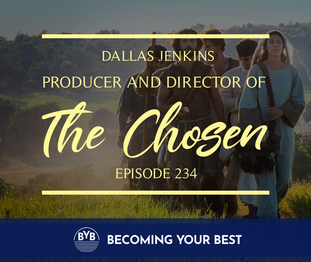 Episode 234 – Dallas Jenkins – Producer and Director of The Chosen