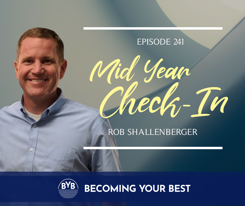 Episode 241 – Mid Year Check-In