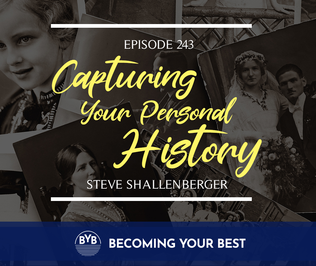 Episode 243 – Capturing Your Personal History