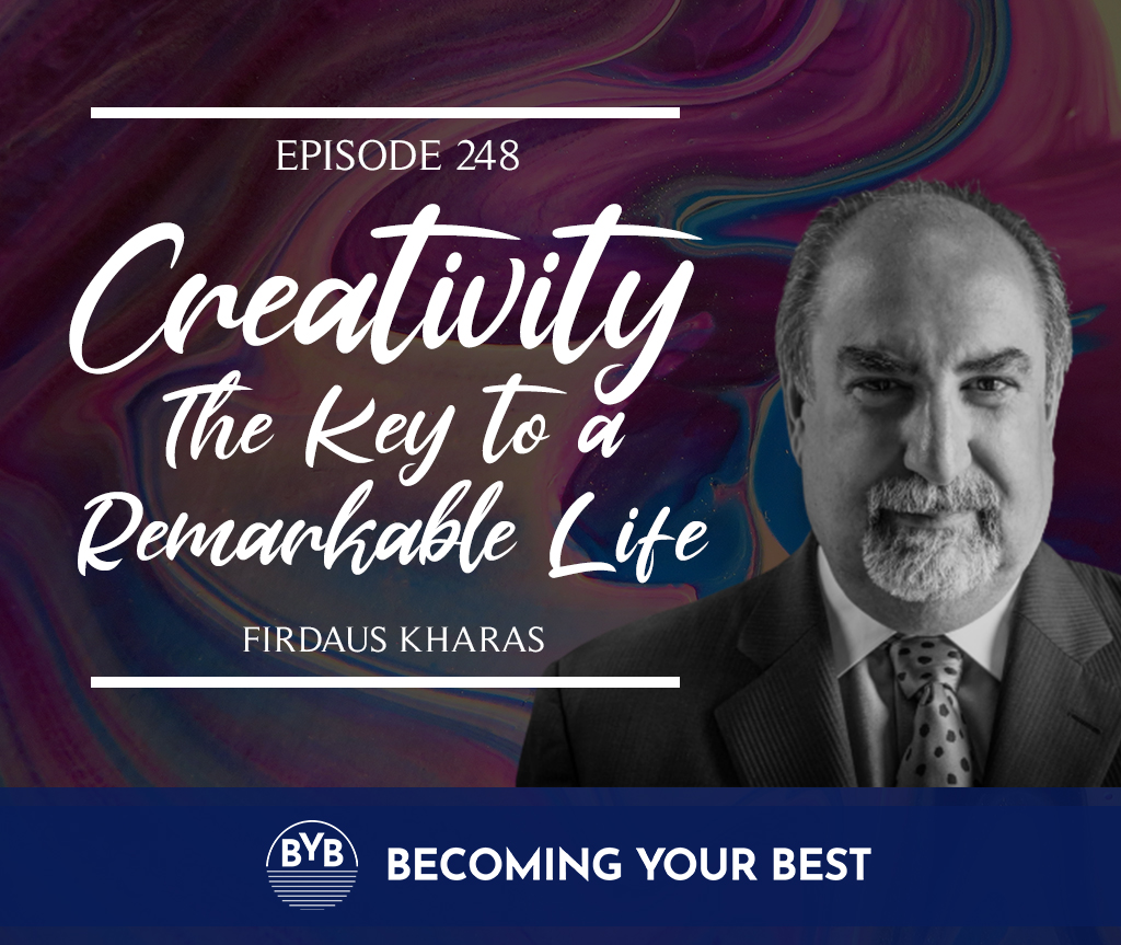 Episode 248 – Creativity: The Key to a Remarkable Life
