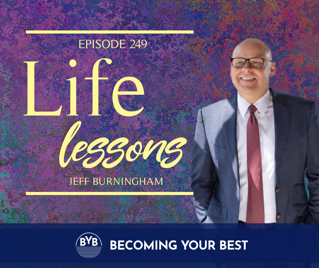 Episode 249 – Lessons Learned with Jeff Burningham