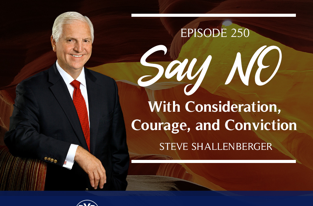 Say NO with Consideration, Courage, and Conviction