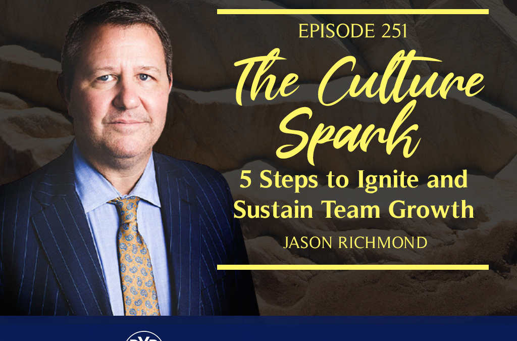 The Culture Spark: 5 Steps to Ignite and Sustain Team Growth