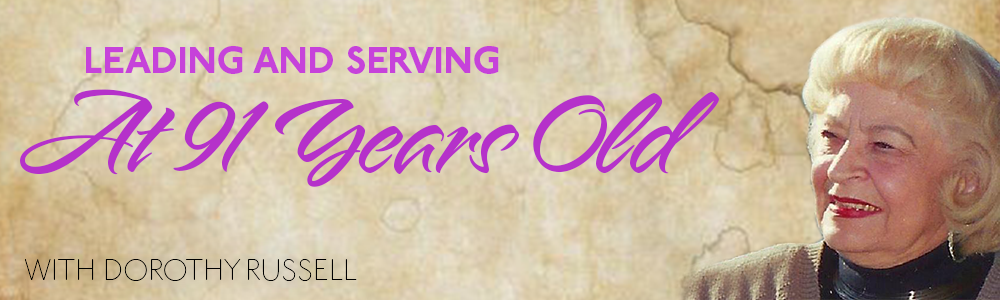 Episode 12: Leading & Serving at 91 Years Old