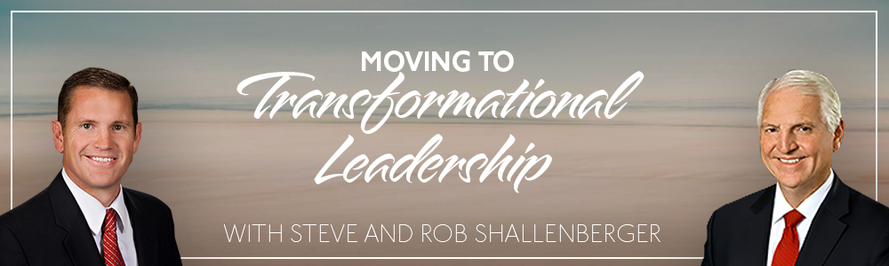 Episode 17: Moving to Transformational Leadership