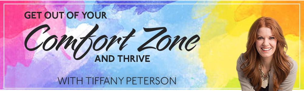 Episode 20: Get Out Of Your Comfort Zone & Thrive