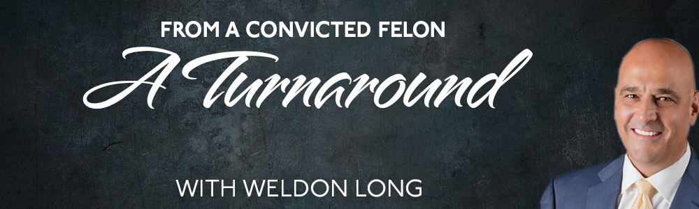 Episode 28: From a Convicted Felon to an Inspiration