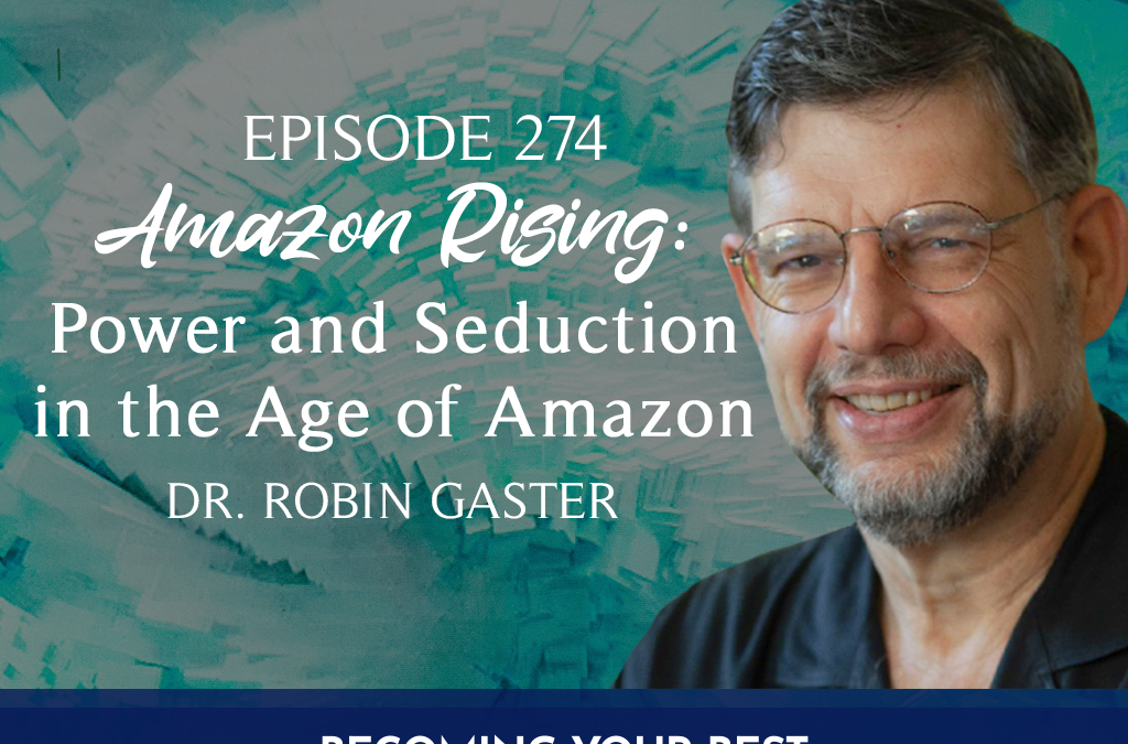 Episode 274: Amazon Rising: Power and Seduction in the Age of Amazon