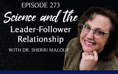 Episode 273: Science and The Leader-Follower Relationship