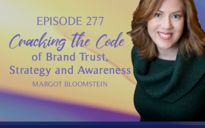 Episode 277: Cracking the Code of Brand Trust, Strategy and Awareness