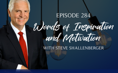 Episode 284: Words of Inspiration and Motivation