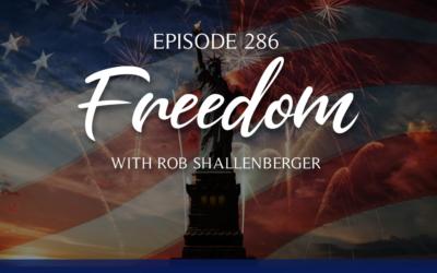 Episode 286: Freedom