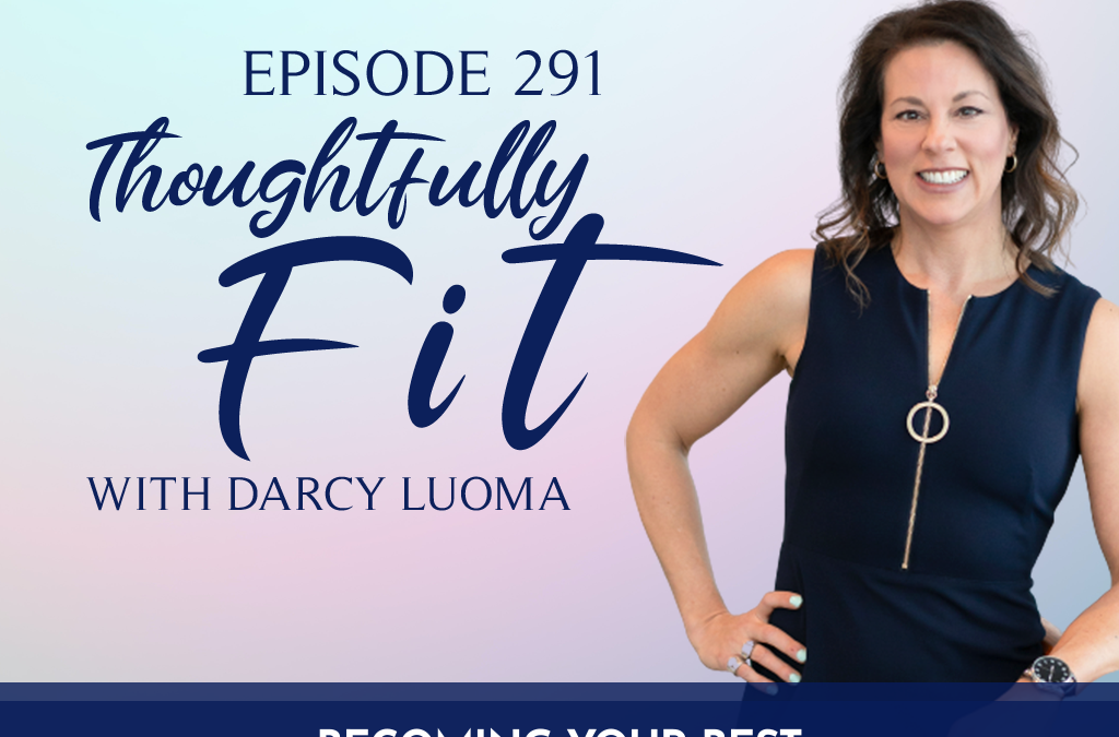 Episode 291: Thoughtfully Fit with Darcy Luoma