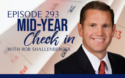 Episode 293: Mid-Year Check In with Rob Shallenberger